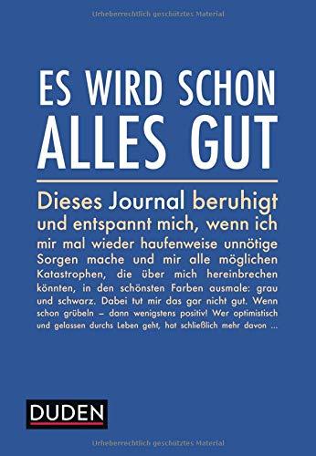 Es wird schon alles gut: Ein Journal, das mich beruhigt und entspannt, wenn ich mir mal wieder haufenweise unnötige Sorgen mache