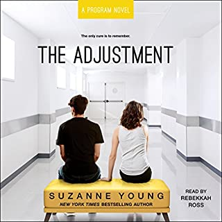 The Adjustment     Program, Book 3              By:                                                                                                                                 Suzanne Young                               Narrated by:                                                                                                                                 Rebekkah Ross                      Length: 10 hrs and 28 mins     51 ratings     Overall 4.4