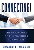 Connecting!: The Importance of Relationships for Success