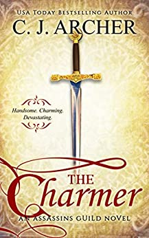 The Charmer (Assassins Guild Book 1) by [C.J. Archer]