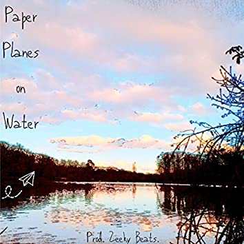 Paper Planes on Water