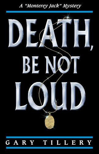 Death, Be Not Loud (The 'Monterey Jack' Mysteries Book 1) (English Edition)