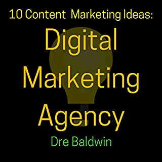 10 Content Marketing Ideas: Digital Marketing Agency     Dre Baldwin's Idea Machine Series, Book 19              By:                                                                                                                                 Dre Baldwin                               Narrated by:                                                                                                                                 Dre Baldwin                      Length: 15 mins     Not rated yet     Overall 0.0