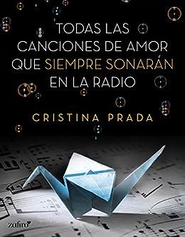 Todas las canciones de amor que siempre sonarán en la radio PDF EPUB Gratis descargar completo