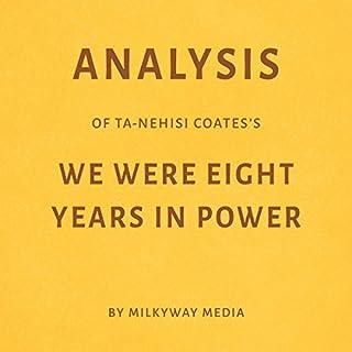 Analysis of Ta-Nehisi Coates' We Were Eight Years in Power audiobook cover art