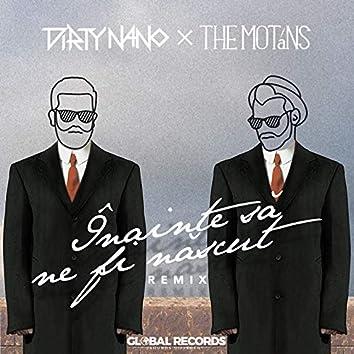 Inainte Sa Ne Fi Nascut (Dirty Nano Remix)
