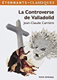 La Controverse de Valladolid by Jean-Claude Carrière (2013-03-13) - Flammarion; edition (2013-03-13) - 13/03/2013