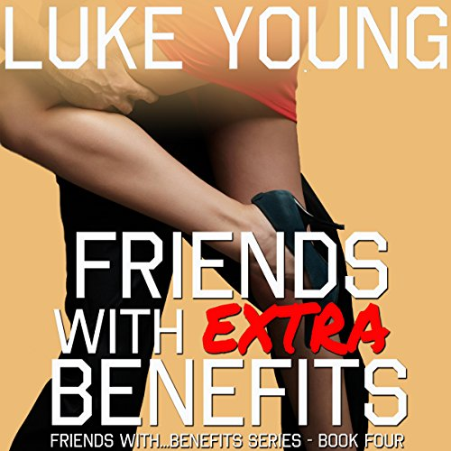 Friends with Extra Benefits audiobook cover art