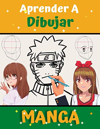 Aprender A Dibujar MANGA: Aprende a dibujar paso a paso, lecciones de dibujo del creador, Guía Maestra para dibujar ANIME, Cómo dibujar Manga, Una guía de técnicas fáciles para dibujar