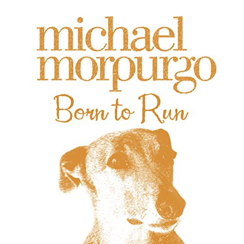Born to Run                   By:                                                                                                                                 Michael Morpurgo                               Narrated by:                                                                                                                                 Isla Blair                      Length: 3 hrs and 29 mins     54 ratings     Overall 4.5