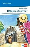 Défense d'entrer !: Lektüre Ab Ende des 1. Lernjahres (Lectures françaises) - Marlène Thomas
