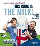 This book is the milk!: El inglés que no sabías que sabías