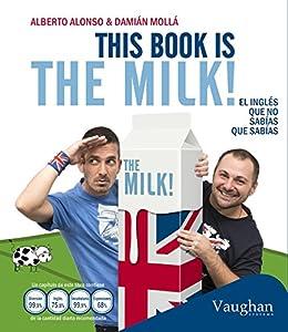 This book is the milk!: El inglés que no sabías que sabías eBook ...