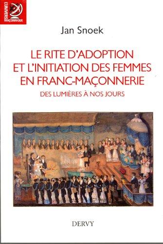 Le rite d'adoption et l'initiation des femmes en franc-maçonnerie, des Lumières à nos jours