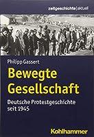 Protest in Deutschland Seit 1945 (Zeitgeschichte Aktuell)