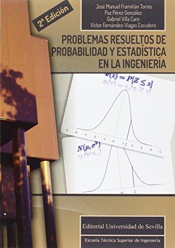 Problemas resueltos de probabilidad y estadística en la ingenieria (2ª ed.): 3 (Ingeniería)