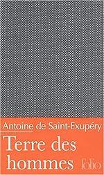Terre des hommes d'Antoine de Saint-Exupéry