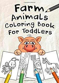 Farm Animals Coloring Book For Toddlers: A Fun Educational Mega Sized Workbook Complete with 50+ Farm Coloring Pages for Boys, Girls, Kids Ages 3-8, Preschoolers and Toddlers!