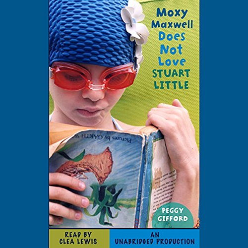 Moxy Maxwell Does Not Love Stuart Little audiobook cover art
