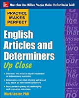 English Articles and Determiners Up Close (Practice Makes Perfect)