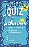 MEGA QUIZ ISLAM + de 350 QUESTIONS : - Histoire de l'Islam - Prophète Mohamed (sws) - Prophètes de l'Islam - Coran - Pratique du Musulman - Ramadan: ... Tes Connaissances ! Réponses Détaillées