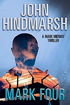 Mark Four (Mark Midway Series Book 4) by [John Hindmarsh]