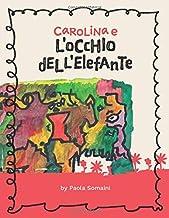 Carolina e l'Occhio dell'Elefante (Italian Edition)