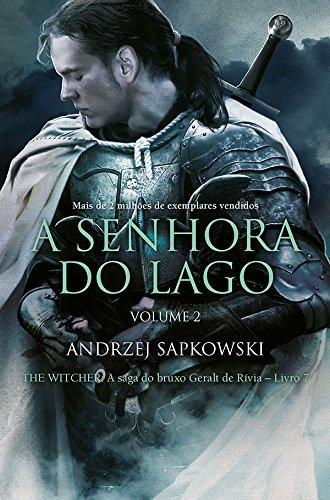 A Senhora do Lago - The Witcher - A saga do bruxo Geralt de Rívia - Livro 7 - Vol. 2