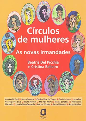 Círculos de mulheres: As novas irmandades
