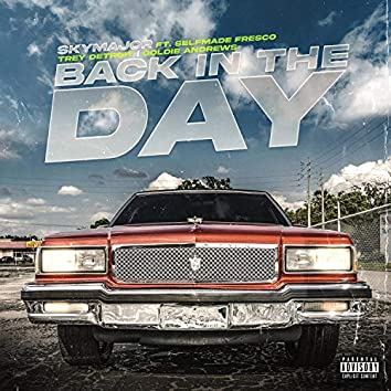 Back in Tha Day (feat. Selfmade Fresco, Trey Detroit & Goldie Andrews)