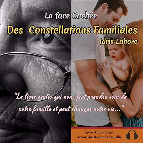 Couverture de La face cachée des constellations familiales