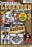 Sport Planer FUSSBALL LEGENDEN Vol. 3: Die besten Torhueter: TOP-KEEPER: Reflexe & Paraden
