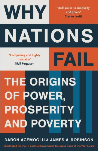 Why Nations Fail: The Origins of Power, Prosperity and Poverty (English Edition)
