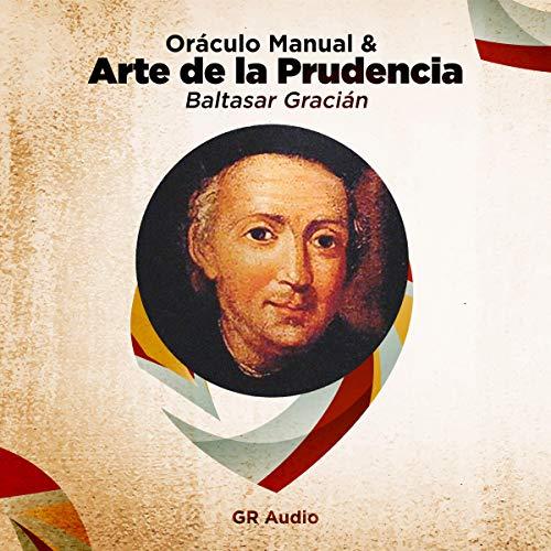 Oraculo Manual Y Arte De La Prudencia Manual Oracle And Art Of Prudence Hörbuch Download Von Baltasar Gracian Audible De Gelesen Von Carlos Lopez Nunez