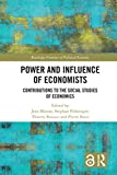 Power and Influence of Economists: Contributions to the Social Studies of Economics (Routledge Frontiers of Political Economy) (English Edition)