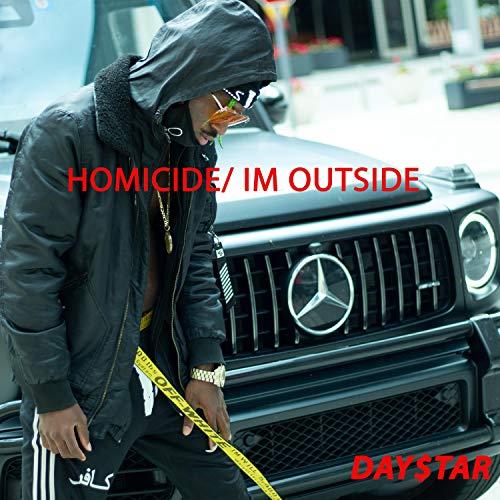 Homicide/ I'm Outside