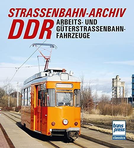 Straßenbahn-Archiv DDR: Arbeits- und Güterstraßenbahnfahrzeuge