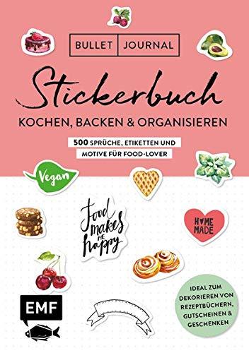 Bullet Journal – Stickerbuch: Kochen, Backen & Organisieren: 500 Sprüche, Etiketten und Motive für Food-Lover –Ideal zum Dekorieren von ... Alle Aufkleber mit beschreibbarer Oberfläche