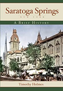 Saratoga Springs, New York: A Brief History