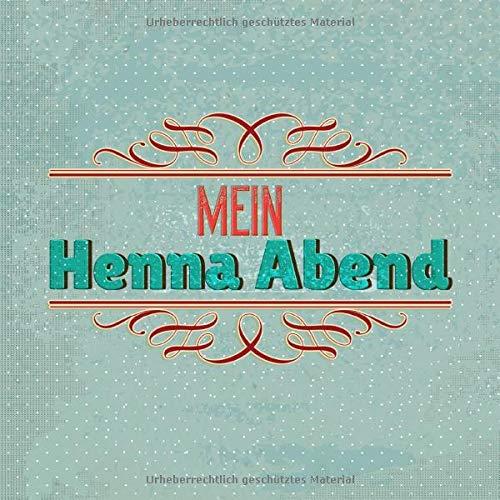 Mein Henna Abend: Gästebuch I Erinnerungsalbum für die Henna Nacht zum selbst gestalten I Retro...