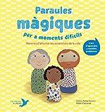 Paraules màgiques per a moments difícils: Maneres d'afrontar les adversitats de la vida