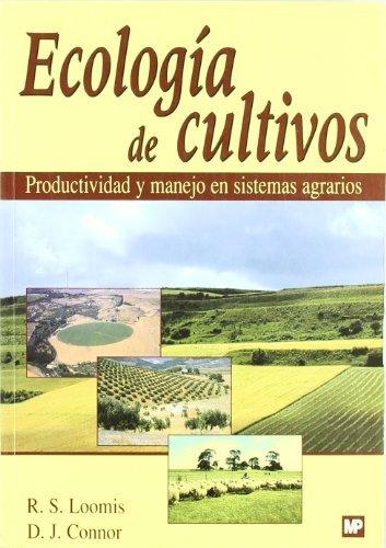 Ecología de cultivos. Productividad y manejo en sistemas agrarios (Agricultura)