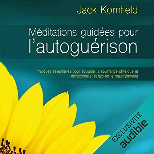 Couverture de Méditation guidées pour l'autoguérison (N. Éd.)