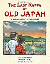 The Last Kappa of Old Japan: A Magical Journey of Two Friends by Sunny Seki (2010-03-10)