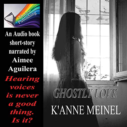 Ghostly Love                   By:                                                                                                                                 K'Anne Meinel                               Narrated by:                                                                                                                                 Aimee Aguilera                      Length: 1 hr and 25 mins     Not rated yet     Overall 0.0