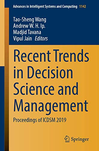 Recent Trends in Decision Science and Management: Proceedings of ICDSM 2019 (Advances in Intelligent Systems and Computing (1142))