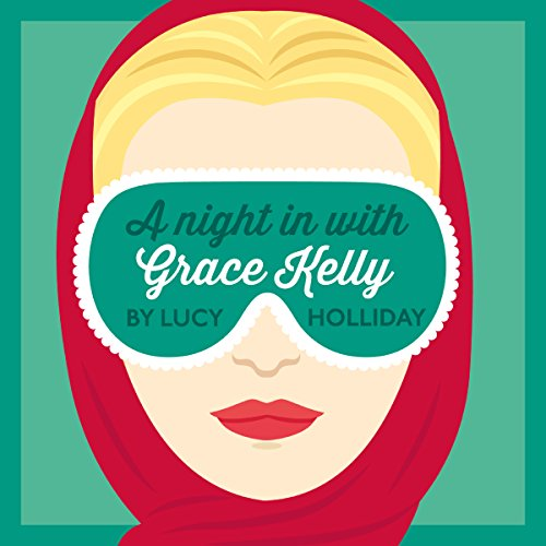 A Night in with Grace Kelly audiobook cover art