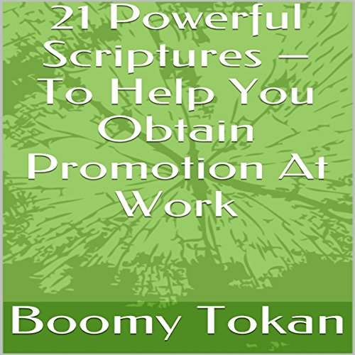 21 Powerful Scriptures: To Help You Obtain Promotion at Work audiobook cover art