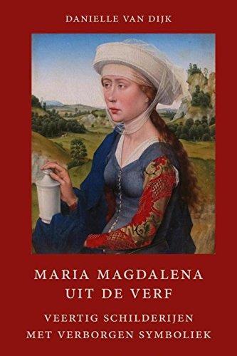 Maria Magdalena uit de verf: veertig schilderijen met verborgen symboliek