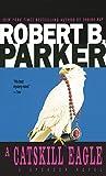 A Catskill Eagle (Spenser, Book 12)